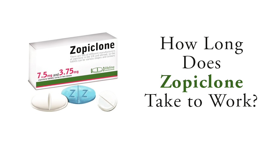 How Long Does Zopiclone Take to Work